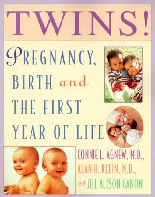 Image for Twins!: Expert Advice from Two Practicing Physicians on Pregnancy, Birth, and the First Year of Life With Twins