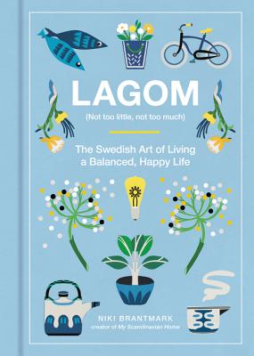Image for Lagom: Not Too Little, Not Too Much: The Swedish Art of Living a Balanced, Happy Life