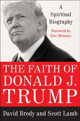 Image for The Faith of Donald J. Trump: A Spiritual Biography
