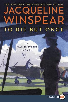 Image for To Die but Once: A Maisie Dobbs Novel