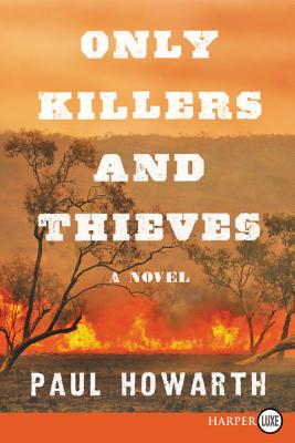 Image for Only Killers and Thieves: A Novel