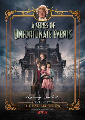 Image for A Series of Unfortunate Events #1: The Bad Beginning Netflix Tie-in