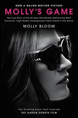 Image for Molly's Game [Movie Tie-in]: From Hollywood's Elite to Wall Street's Billionaire Boys Club, My High-Stakes Adventure in the World of Underground Poker