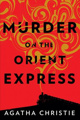 Murder on the Orient Express: A Hercule Poirot Mystery, Agatha Christie