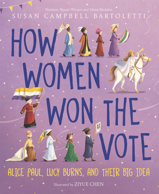 Image for How Women Won the Vote: Alice Paul, Lucy Burns, and Their Big Idea