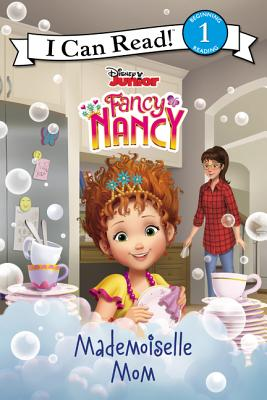 Image for Disney Junior Fancy Nancy: Mademoiselle Mom (I Can Read Level 1)