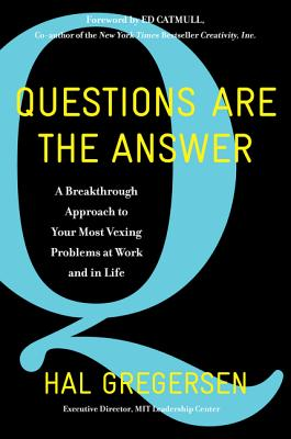 Image for Questions Are the Answer: A Breakthrough Approach to Your Most Vexing Problems at Work and in Life