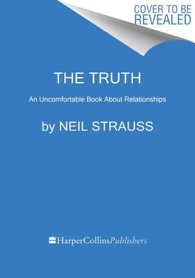 Image for The Truth: An Eye-Opening Odyssey Through Love Addiction, Sex Addiction, and Extraordinary Relationships