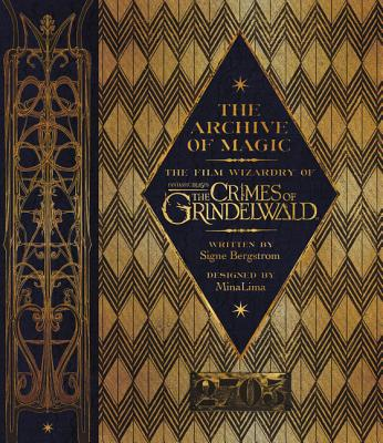 Image for The Archive of Magic: The Film Wizardry of Fantastic Beasts: The Crimes of Grindelwald