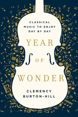 Image for Year of Wonder: Classical Music to Enjoy Day by Day