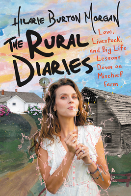 Image for RURAL DIARIES: LOVE, LIVESTOCK, AND BIG LIFE LESSONS DOWN ON MISCHIEF FARM