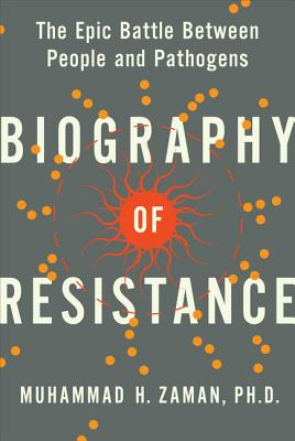 Image for Biography of Resistance: The Epic Battle Between People and Pathogens