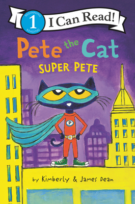 Image for PETE THE CAT: SUPER PETE (I CAN READ! LEVEL 1)