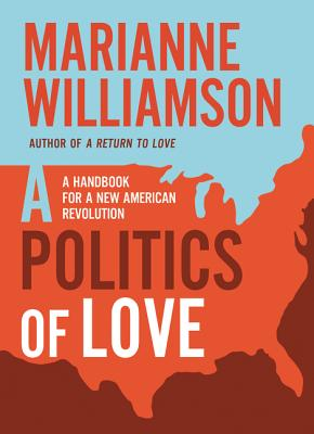 Image for A Politics of Love: A Handbook for a New American Revolution