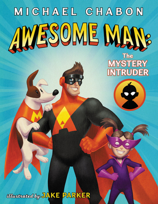 Image for AWESOME MAN: THE MYSTERY INTRUDER