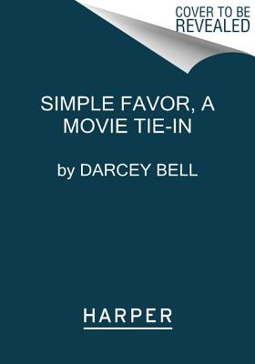 Image for A Simple Favor [Movie Tie-in]: A Novel