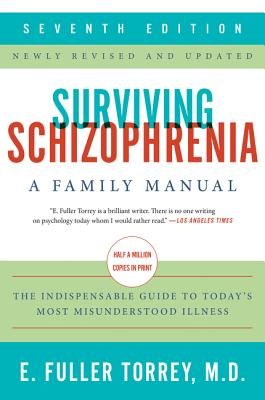 Image for Surviving Schizophrenia, 7th Edition: A Family Manual