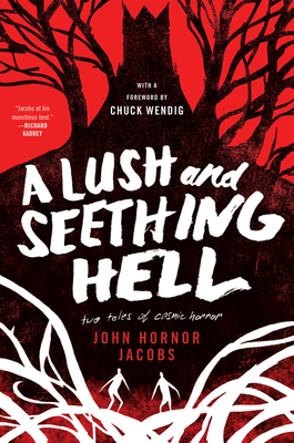Image for A Lush and Seething Hell: Two Tales of Cosmic Horror