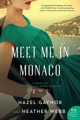 Image for Meet Me in Monaco: A Novel of Grace Kelly's Royal Wedding