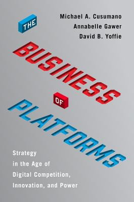 Image for The Business of Platforms: Strategy in the Age of Digital Competition, Innovation, and Power