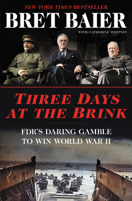 Image for Three Days at the Brink: FDR's Daring Gamble to Win World War II (Three Days Series)
