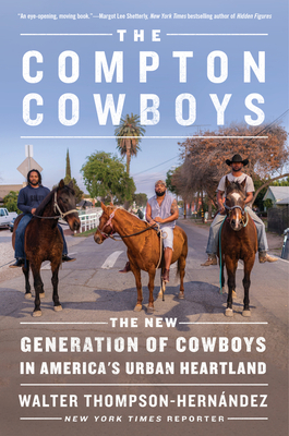 Image for The Compton Cowboys: The New Generation of Cowboys in America's Urban Heartland