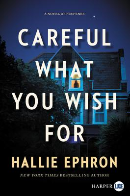 Image for Careful What You Wish For: A Novel of Suspense