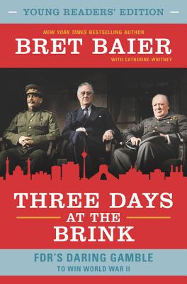 Image for Three Days at the Brink: Young Readers' Edition: FDR's Daring Gamble to Win World War II