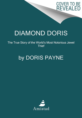 Image for DIAMOND DORIS: THE TRUE STORY OF THE WORLD'S MOST NOTORIOUS JEWEL THIEF