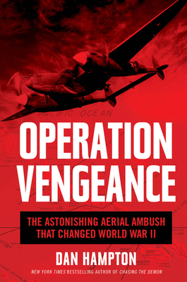 Image for OPERATION VENGEANCE: THE ASTONISHING AERIAL AMBUSH THAT CHANGED WORLD WAR II