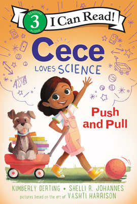 Image for CECE LOVES SCIENCE: PUSH AND PULL (I CAN READ! LEVEL 3)