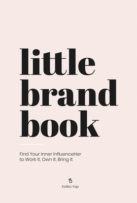 Image for Little Brand Book: Find Your Inner Influenceher to Work It, Own It, Bring It