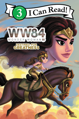 Image for WONDER WOMAN 1984: DESTINED FOR GREATNESS (I CAN READ! LEVEL 3)
