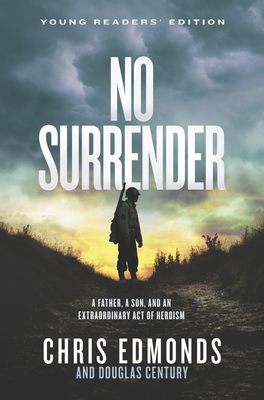 Image for No Surrender Young Readers' Edition: A Father, a Son, and an Extraordinary Act of Heroism