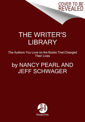 Image for WRITER'S LIBRARY: THE AUTHORS YOU LOVE ON THE BOOKS THAT CHANGED THEIR LIVES