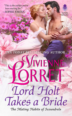 Image for Lord Holt Takes a Bride (The Mating Habits of Scoundrels)