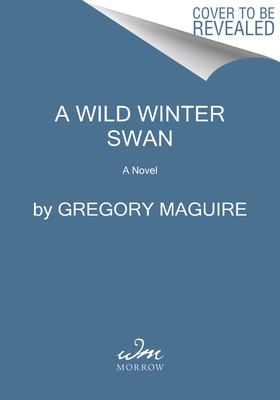 Image for A Wild Winter Swan: A Novel