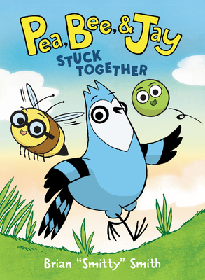 Image for PEA, BEE, & JAY #1: STUCK TOGETHER