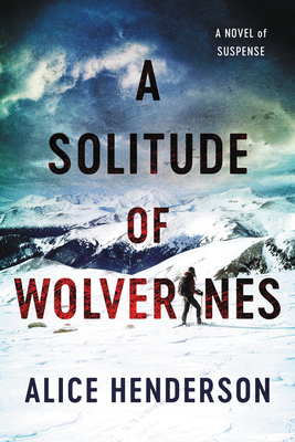 Image for SOLITUDE OF WOLVERINES: A NOVEL OF SUSPENSE