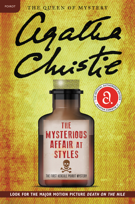 Image for The Mysterious Affair at Styles: The First Hercule Poirot Mystery (Hercule Poirot Mysteries)