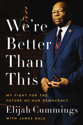 Image for WE'RE BETTER THAN THIS: MY FIGHT FOR THE FUTURE OF OUR DEMOCRACY
