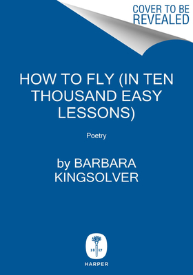 Image for HOW TO FLY (IN TEN THOUSAND EASY LESSONS): POETRY