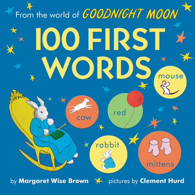 Image for FROM THE WORLD OF GOODNIGHT MOON: 100 FIRST WORDS