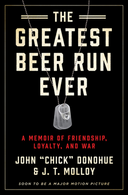 Image for GREATEST BEER RUN EVER: A MEMOIR OF FRIENDSHIP, LOYALTY, AND WAR