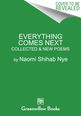 Image for EVERYTHING COMES NEXT: COLLECTED AND NEW POEMS