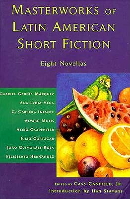 Image for Masterworks Of Latin American Short Fiction: Eight Novellas