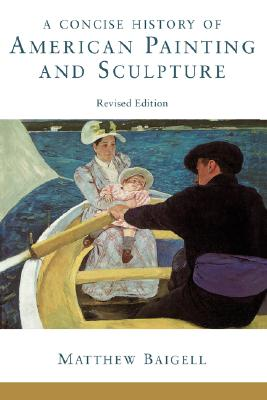 Image for A Concise History Of American Painting And Sculpture: Revised Edition
