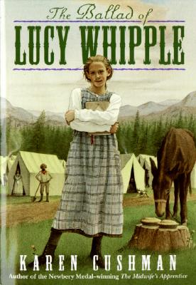 The Ballad of Lucy Whipple (rpkg), KAREN CUSHMAN