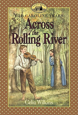 Image for ACROSS THE ROLLING RIVER CAROLINE YEARS