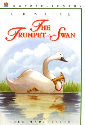 Trumpet of the Swan, E. B. WHITE, FRED MARCELLINO